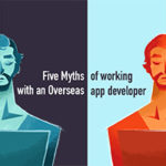 Five Myths of working with an Overseas app developer