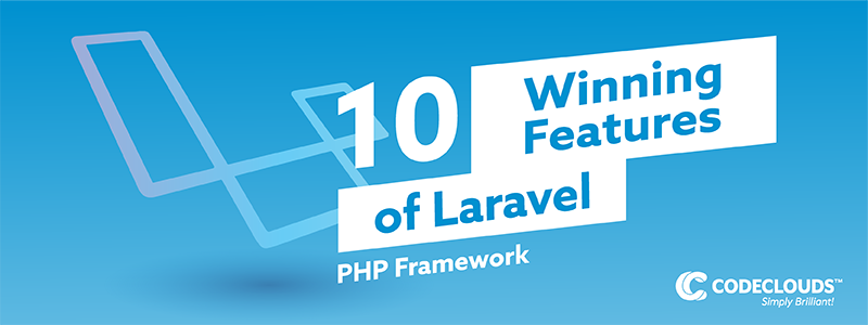 10 Winning Features of Laravel PHP Framework