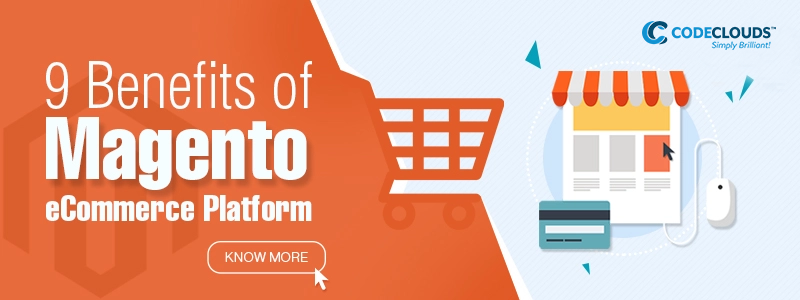 benefits of the magento eCommerce platform