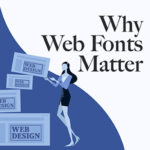 Why web fonts matter: a short history (and future) of font rendering