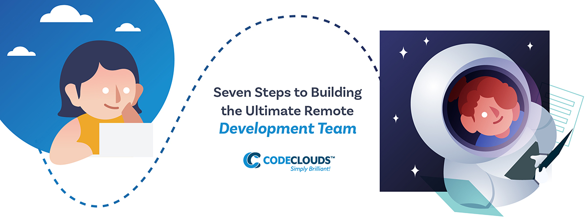 Seven steps to building the ultimate remote development team