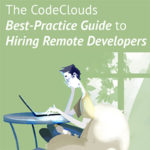 The CodeClouds Best-Practice Guide to Hiring Remote Developers
