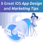 8 great iOS app design and marketing tips