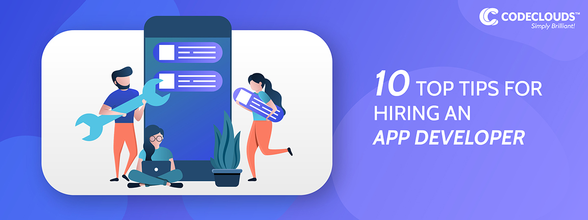 10 Top Tips for Hiring an App Developer