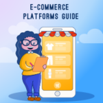The Great Big Guide to eCommerce Platforms (2019)