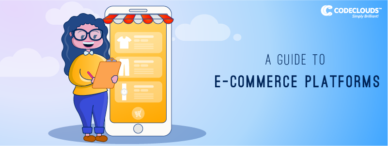 A Guide to E-Commerce Platforms