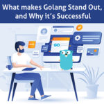 What makes Golang Stand Out, and Why it's Successful