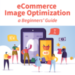 eCommerce Image Optimization: a Beginners' Guide