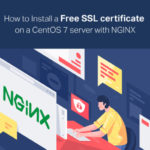 How to Install a Free SSL certificate on a CentOS 7 server with NGINX