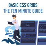Basic CSS Grids: the Ten Minute Guide