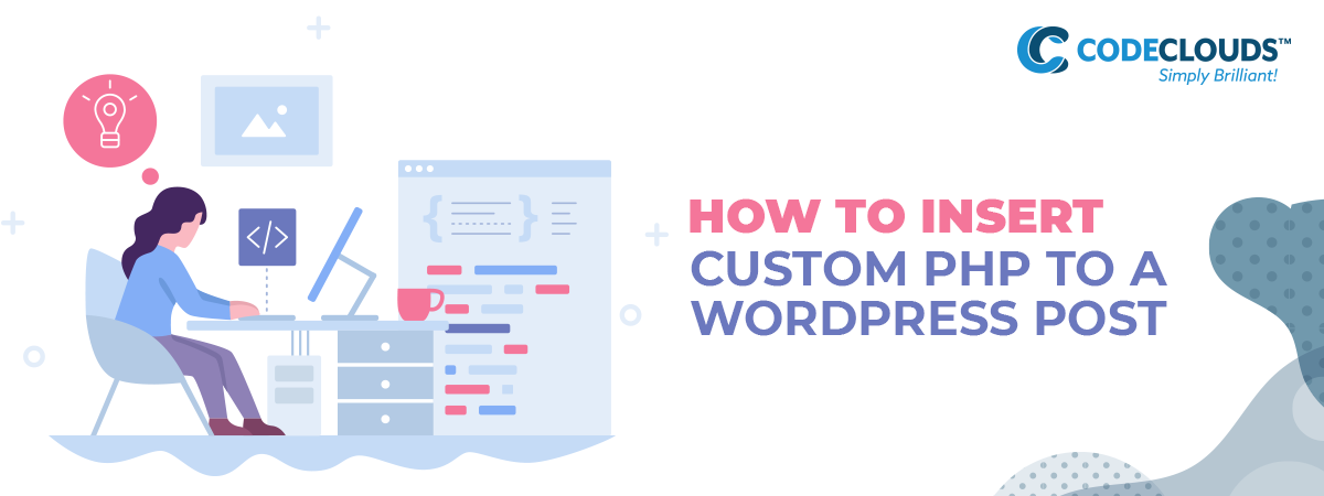 How to Insert Custom PHP to a WordPress Post