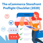 The eCommerce Storefront Preflight Checklist (2020)