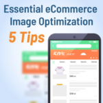 Essential eCommerce Image Optimization: 5 Tips