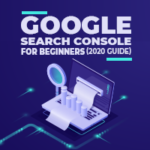 Google Search Console for Beginners (2020 guide)