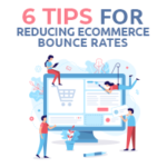 6 Tips for Reducing ECommerce Bounce Rates