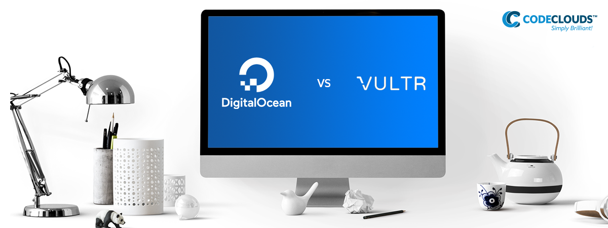 DigitalOcean vs Vultr: The Best VPS Provider for Your Needs