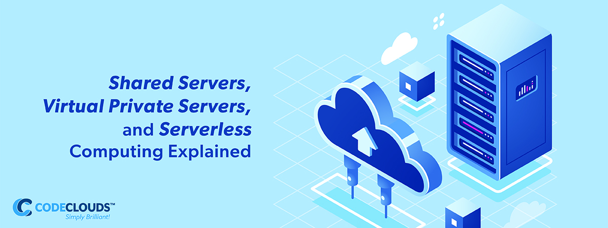 Shared Servers, Virtual Private Servers, and Serverless Computing Explained