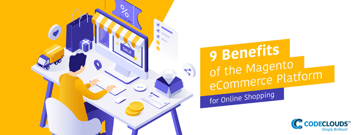 9 Benefits of the Magento eCommerce Platform for Online Shopping