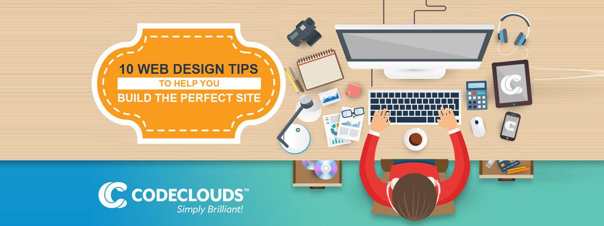 Top 10 Website Designing Tips!