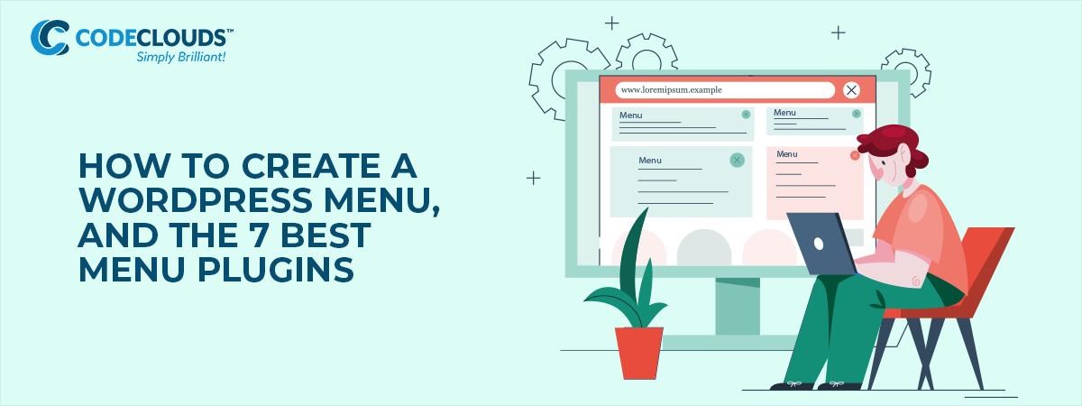 How to Create a WordPress Menu, and the 7 Best Menu Plugins