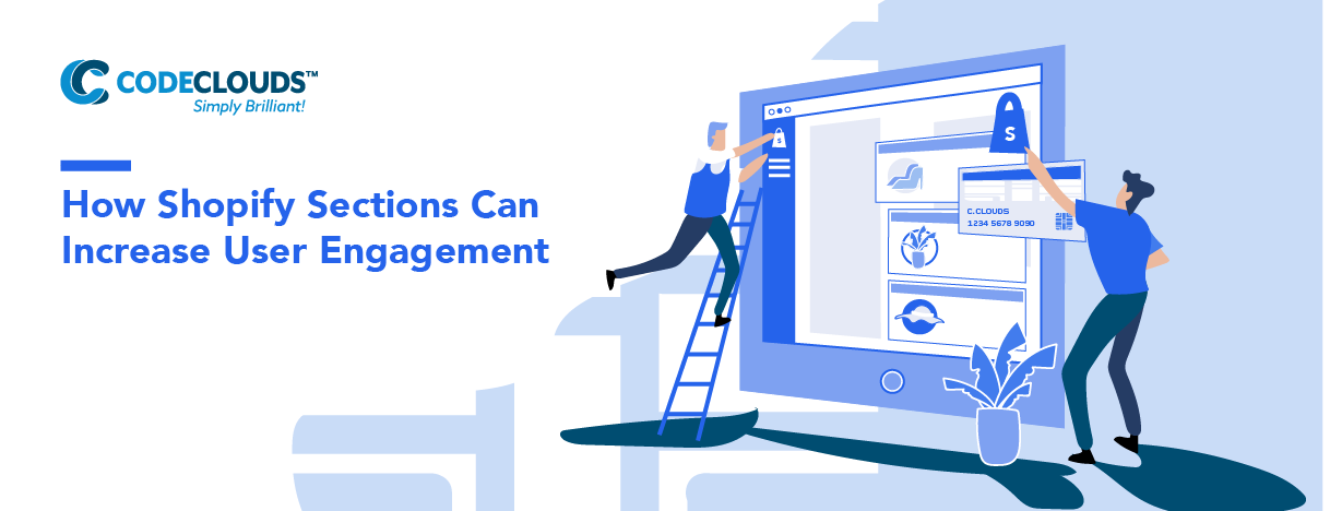 How Shopify Sections Can Increase User Engagement